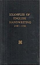 Examples of English Handwriting, 1150-1750…