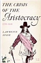 The Crisis of the Aristocracy, 1558-1641 by…