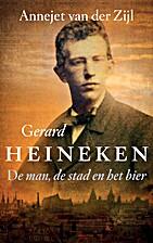 Gerard Heineken de man, de stad en het bier…