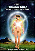 The Human Aura by Dr. Douglas M. Baker