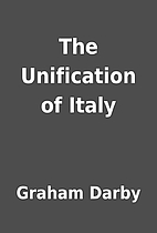 The Unification of Italy by Graham Darby