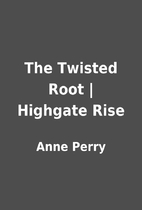 The Twisted Root | Highgate Rise by Anne…