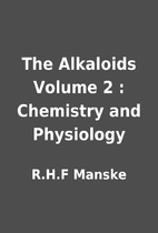 The Alkaloids Volume 2 : Chemistry and…
