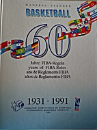 Basketball 60 years of FIBA Rules by Manfred…