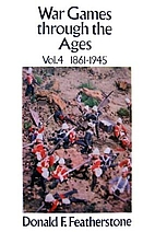 War Games Through the Ages: Volume 4…