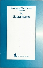 Catholic Teaching on The Sacraments by Carla…