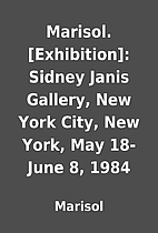 Marisol. [Exhibition]: Sidney Janis Gallery,…