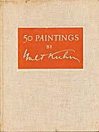 Fifty paintings by Walt Kuhn, by Walt Bird…