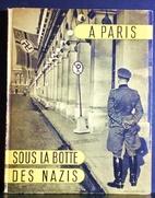A Paris, sous la botte des nazis by Jean…