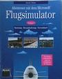 Abenteuer mit dem Microsoft Flugsimulator. Version 5. Spannung. Herausforderung. Nervenkitzel - Timothy Trimble