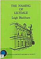 The Naming of Lilydale by by Leigh Blackburn