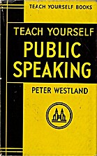 Public Speaking (Teach Yourself) by Peter…