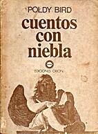Cuentos con Niebla by Poldy Bird