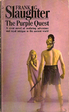 The Purple Quest by Frank G. Slaughter