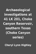 Archaeological investigations at 41 LK 201,…