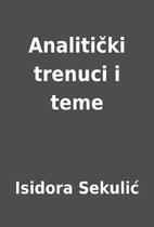 Analitički trenuci i teme by Isidora…
