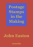 Postage Stamps In The Making by John Easton