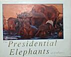 The Presidential Elephants by Alan Elliott
