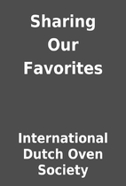Sharing Our Favorites by International Dutch…