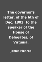 The governor's letter, of the 6th of Dec.…