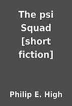 The psi Squad [short fiction] by Philip E.…