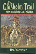 Chisholm Trail : High Road of the Cattle…