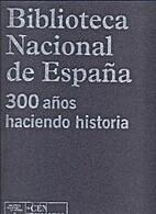 Biblioteca Nacional de España 300 años…