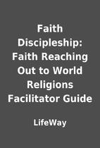 Faith Discipleship: Faith Reaching Out to…