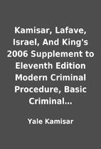 Kamisar, Lafave, Israel, And King's 2006…