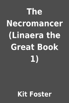The Necromancer (Linaera the Great Book 1)…