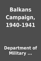 Balkans Campaign, 1940-1941 by Department of…