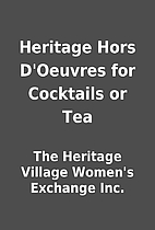 Heritage Hors D'Oeuvres for Cocktails or Tea…