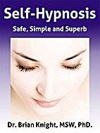 Self-Hypnosis: Safe, Simple and Superb by…