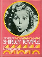 Films of Shirley Temple by Robert Windeler