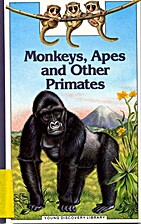 Monkeys, Apes and Other Primates by Andre…