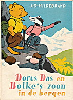 Dorus Das en Bolke's zoon in de bergen by A.…