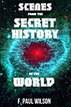 Scenes from the Secret History of the World…