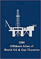 1996 Offshore Atlas of World Oil & Gas…