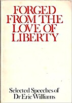 Forged from the Love of Liberty: Selected…