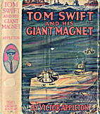 Tom Swift and His Giant Magnet by Victor…