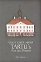 Pocket Guide About Tartu's Past and Present…