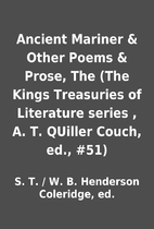 Ancient Mariner & Other Poems & Prose, The…