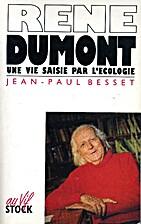 René Dumont. Une vie saisie par l'écologie…