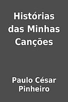 Histórias das Minhas Canções by Paulo…
