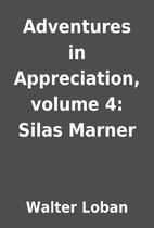 Adventures in Appreciation, volume 4: Silas…
