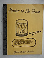 Muster To The Drum A True Story by Glenna…