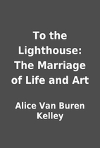 To the Lighthouse: The Marriage of Life and…