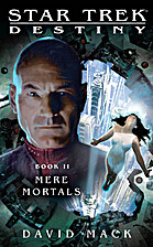 Star Trek - Destiny - Book II: Mere Mortals…