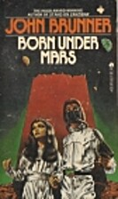 Born Under Mars by John Brunner