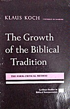The growth of the Biblical tradition; the…